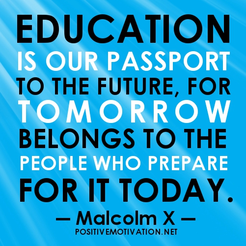 Education-quotes-Education-is-our-passport-to-the-future-for-tomorrow-belongs-to-the-people-who-prepare-for-it-today.jpg